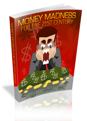 Product picture Money Madness For The 21st Century +With MRR/Giveaway Right+